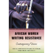 African Women Writing Resistance: An Anthology of Contemporary Voices by Jennifer Browdy de Hernandez, 9780299236649