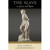 The Slave in Greece and Rome by Jean Andreau, 9780299283742