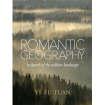 Romantic Geography by Yi-fu Tuan, 9780299296803