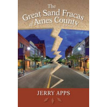 The Great Sand Fracas of Ames County: A Novel by Jerry Apps, 9780299300708