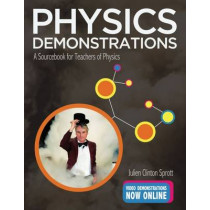 Physics Demonstrations: A Sourcebook for Teachers of Physics by Julien Clinton Sprott, 9780299304706