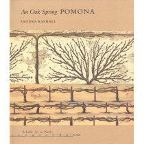 An Oak Spring Pomona: A Selection of the Rare Books on Fruit in the Oak Spring Garden Library by Sandra Raphael, 9780300049367