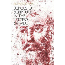 Echoes of Scripture in the Letters of Paul by Richard B. Hays, 9780300054293