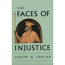 The Faces of Injustice by Judith N. Shklar, 9780300056709
