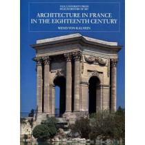 Architecture in France in the Eighteenth Century by Wend von Kalnein, 9780300060133