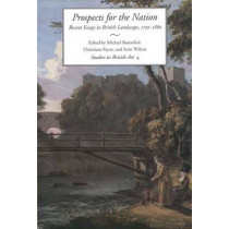 Prospects for the Nation: Recent Essays in British Landscape, 1750-1880 by Michael Rosenthal, 9780300063837