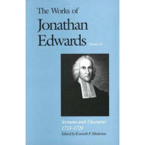 The Works of Jonathan Edwards, Vol. 14: Volume 14: Sermons and Discourses, 1723-1729 by Jonathan Edwards, 9780300068412