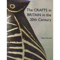 The Crafts in Britain in the Twentieth Century by Tanya Harrod, 9780300077803