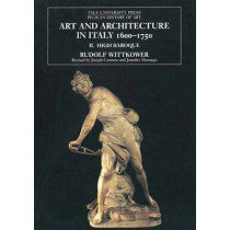 Art and Architecture in Italy, 1600-1750: Volume 2: The High Baroque, 1625-1675 by Rudolf Wittkower, 9780300079401