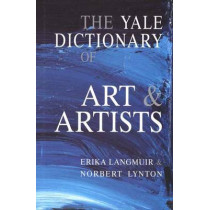 The Yale Dictionary of Art and Artists by Erika Langmuir, 9780300087024