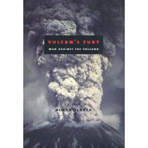 Vulcan's Fury: Man Against the Volcano by Alwyn Scarth, 9780300091236