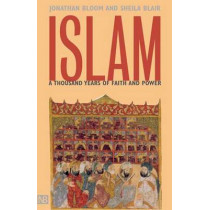 Islam: A Thousand Years of Faith and Power by Jonathan M. Bloom, 9780300094220