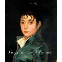 Goya: Images of Women by Janis A. Tomlinson, 9780300094930