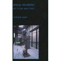 Annus Mirabilis?: Art in the Year 2000 by Richard Cork, 9780300095111
