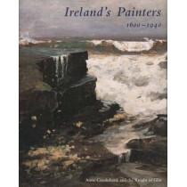 Ireland's Painters, 1600-1940 by Anne O. Crookshank, 9780300097658
