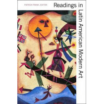Readings in Latin American Modern Art by Patrick Frank, 9780300102550