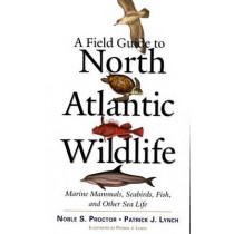 A Field Guide to North Atlantic Wildlife: Marine Mammals, Seabirds, Fish, and Other Sea Life by Noble S. Proctor, 9780300106589