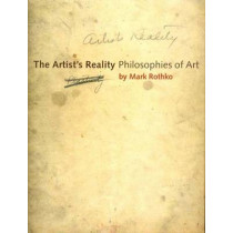 The Artist's Reality: Philosophies of Art by Mark Rothko, 9780300115857