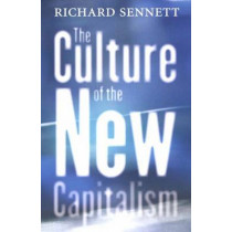The Culture of the New Capitalism by Richard Sennett, 9780300119923