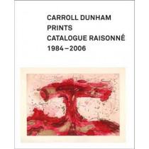 Carroll Dunham Prints: Catalogue Raisonne, 1984-2006 by Alison N. Kemmerer, 9780300121650