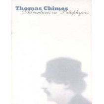 Thomas Chimes: Adventures in 'Pataphysics by Michael R. Taylor, 9780300122176