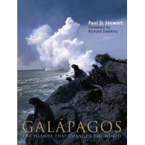 Galapagos: The Islands That Changed the World by Paul D. Stewart, 9780300122305