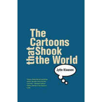 The Cartoons That Shook the World by Jytte Klausen, 9780300124729
