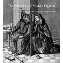 The Print in Early Modern England: An Historical Oversight by Malcolm Jones, 9780300136975