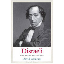 Disraeli: The Novel Politician by David Cesarani, 9780300137514