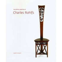 The Artistic Furniture of Charles Rohlfs by Joseph Cunningham, 9780300139099