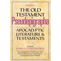 The Old Testament Pseudepigrapha, Volume 1: Apocalyptic Literature and Testaments by James H. Charlesworth, 9780300140194