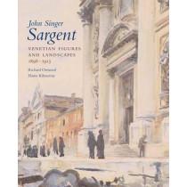 John Singer Sargent: Venetian Figures and Landscapes 1898-1913: Complete Paintings: Volume VI by Richard Ormond, 9780300141405
