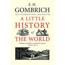 A Little History of the World by Ernst H. Gombrich, 9780300143324