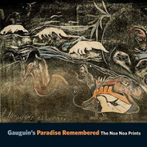 Gauguin's Paradise Remembered: The Noa Noa Prints by Alastair Wright, 9780300149296