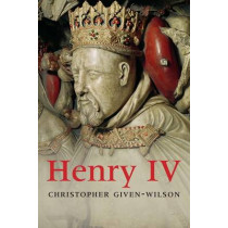 Henry IV by Chris Given-Wilson, 9780300154191