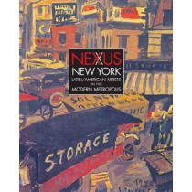 Nexus New York: Latin/American Artists in the Modern Metropolis by Deborah Cullen, 9780300158960