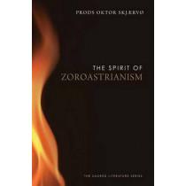 The Spirit of Zoroastrianism by Prods Oktor Skjaervo, 9780300170351