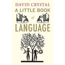 A Little Book of Language by David Crystal, 9780300170825