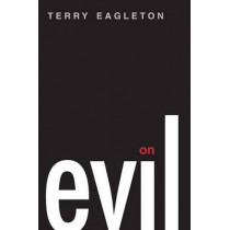 On Evil by Terry Eagleton, 9780300171259