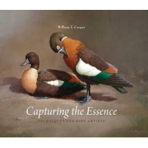 Capturing the Essence: Techniques for Bird Artists by William T Cooper, 9780300176261