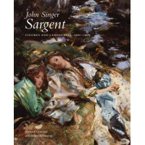 John Singer Sargent: Figures and Landscapes, 1900-1907: The Complete Paintings, Volume VII by Richard Ormond, 9780300177350
