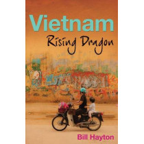 Vietnam: Rising Dragon by Bill Hayton, 9780300178142