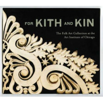 For Kith and Kin: The Folk Art Collection at the Art Institute of Chicago by Judith A. Barter, 9780300179729