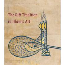 The Gift Tradition in Islamic Art by Linda Komaroff, 9780300184358