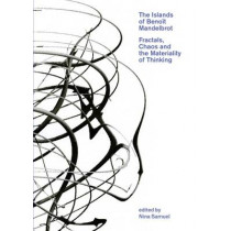 The Islands of Benoit Mandelbrot: Fractals, Chaos, and the Materiality of Thinking by Nina Samuel, 9780300186437
