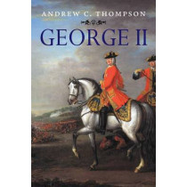 George II: King and Elector by Andrew C. Thompson, 9780300187779