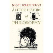 A Little History of Philosophy by Nigel Warburton, 9780300187793