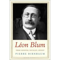 Leon Blum: Prime Minister, Socialist, Zionist by Pierre Birnbaum, 9780300189803