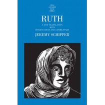 Ruth: A New Translation with Introduction and Commentary by Jeremy Schipper, 9780300192155