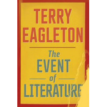 The Event of Literature by Terry Eagleton, 9780300194135